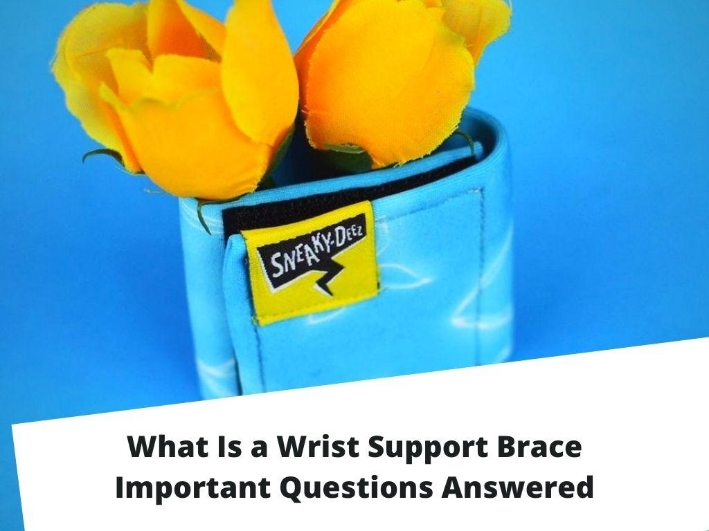 What Is a Wrist Support Brace