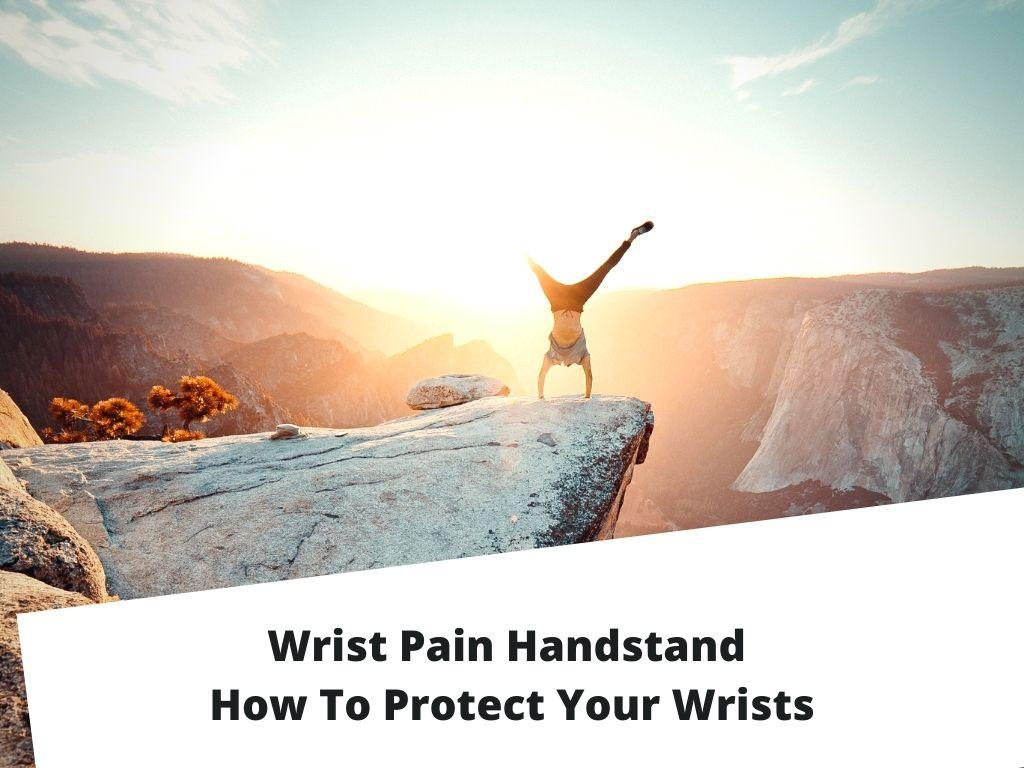 how to protect your wrists when with hand stands