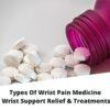Wrist Pain Medicine and Treatments
