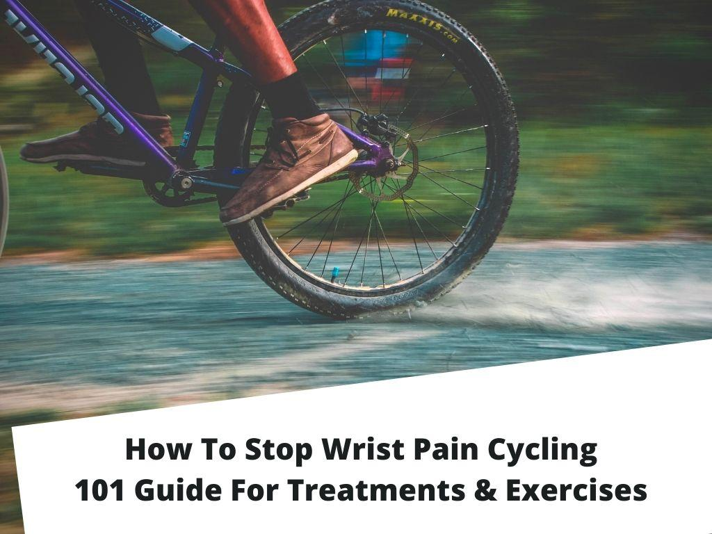 how to steop Wrist Pain Cycling