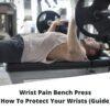 what Wrist Pain Bench Press
