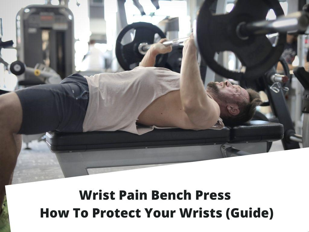 what Wrist Pain Bench Press